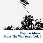 Popular Music From The War Years, Vol. 4 de Various Artists