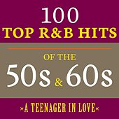 A Teenager in Love: 100 Top R&B Hits of the 50s & 60s de Various Artists