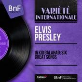 In Kid Galahad: Six Great Songs (Mono Version) di Elvis Presley