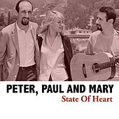 State Of Heart de Peter, Paul and Mary