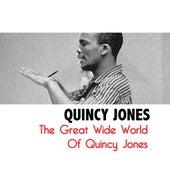 The Great Wide World Of Quincy Jones de Quincy Jones