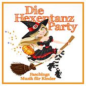 Die Hexentanz Party - Faschings Musik für Kinder by Various Artists