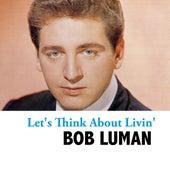 Let's Think About Livin' de Bob Luman