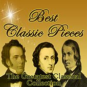 Best Classic Pieces: The Greatest Classical Collection by Various Artists