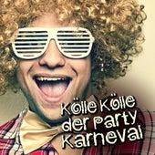 Kölle Kölle der Party Karneval by Various Artists