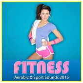 Fitness Aerobic & Sport Sounds 2015 de Various Artists