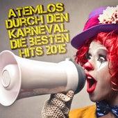 Atemlos durch den Karneval Die Besten Hits 2015 by Various Artists