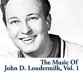 The Music Of John D. Loudermilk, Vol. 1 von John D. Loudermilk
