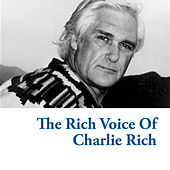 The Rich Voice Of Charlie Rich by Charlie Rich