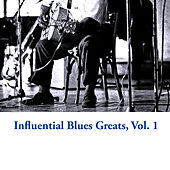 Influential Blues Greats, Vol. 1 von Various Artists