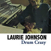 Drum Crazy de Laurie Johnson