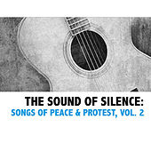 The Sound Of Silence: Songs Of Peace & Protest, Vol. 2 de Various Artists