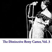 The Distinctive Betty Carter, Vol. 3 by Betty Carter