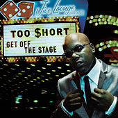Get Off The Stage de Too Short