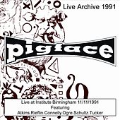 Live at Institute Birmingham 11/11/1991 by Pigface