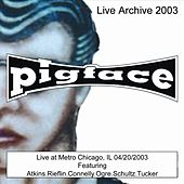 Live at Metro Chicago, IL 04/20/2003 by Pigface
