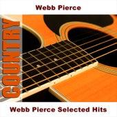 Webb Pierce Selected Hits by Webb Pierce