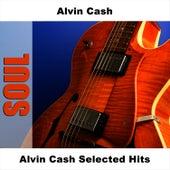 Alvin Cash Selected Hits by Alvin Cash