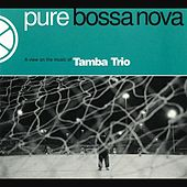 Pure Bossa Nova by Various Artists