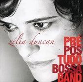 Pré, Pós Tudo, Bossa Band by Zélia Duncan
