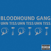 Uhn Tiss Uhn Tiss Uhn Tiss by Bloodhound Gang