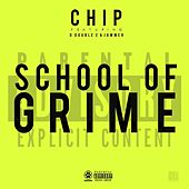 School of Grime by Chip