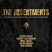 Welcome to Our Living Room - Live At the Lab in Stuttgart by The Resentments