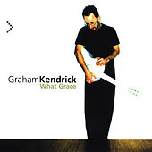 What Grace by Graham Kendrick