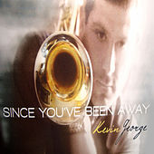 Since You've Been Away by Kevin George