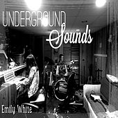 Underground Sounds by Emily White