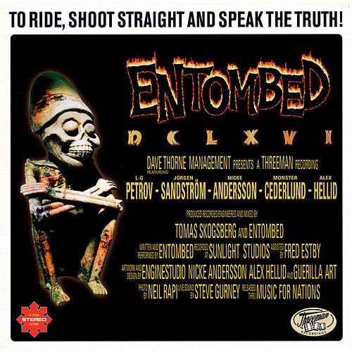 DCLXVI - To Ride, Shoot Straight And Speak The Truth by Entombed