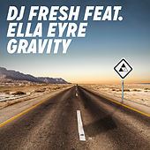 Gravity (feat. Ella Eyre) [Radio Edit] von DJ Fresh