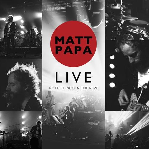 Matt Papa Live at Lincoln Theater by Matt Papa