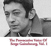 The Provocative Voice Of Serge Gainsbourg, Vol. 1 de Serge Gainsbourg