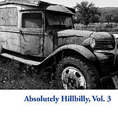 Absolutely Hillbilly, Vol. 3 by Various Artists