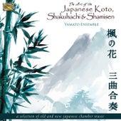 The Art of the Japanese Koto, Shakuhachi & Shamisen by Yamato Ensemble