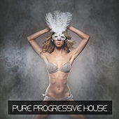 Pure Progressive House by Various Artists