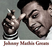 Johnny Mathis Greats by Johnny Mathis