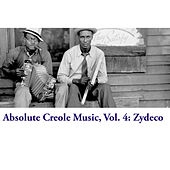 Absolute Creole Music, Vol. 4: Zydeco de Various Artists