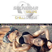 Soundbar Deluxe Chill Lounge, Vol. 1 (Best of Ibiza Chillout Ambient and Downbeat Tracks) by Various Artists
