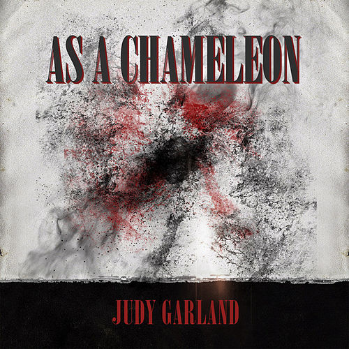 As a Chameleon by Judy Garland