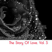 The Story Of Love, Vol. 3 von Various Artists