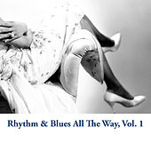 Rhythm & Blues All The Way, Vol. 1 de Various Artists