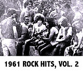 1961 Rock Hits, Vol. 2 by Various Artists