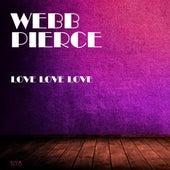 Love Love Love by Webb Pierce