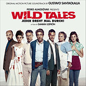 Wild Tales: Jeder Dreht Mal Durch! (Original Motion Picture Soundtrack) von Various Artists