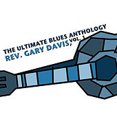 The Ultimate Blues Anthology: Rev. Gary Davis, Vol. 1 von Reverend Gary Davis