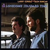 Lonesome Standard Time by Larry Cordle/Glen Duncan
