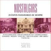 Nostalgias, Vol. 7 - 20 Éxitos Inolvidables de Siempre by Various Artists