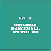 Best of Original Dancehall on the Go de Various Artists